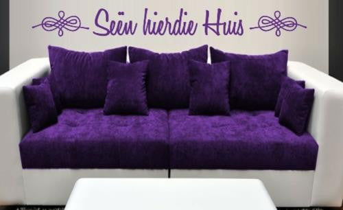 SEEN HIERDIE HUIS AFRIKAANSE KWOTASIE 2 WALL ART STICKER XLRG VINYL DECAL - Vinyl Lady Decals  - 1