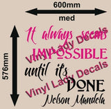Nelson Mandela Impossible Quotation Wall Art Sticker Various Sizes V1