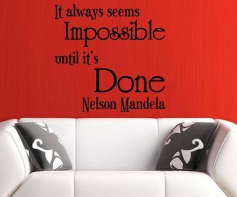 Nelson Mandela Impossible Quotation Wall Art Sticker Various Sizes V2