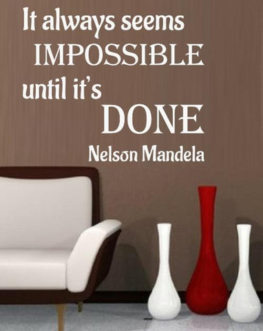 Nelson Mandela Impossible Quotation Wall Art Sticker Various Sizes V3