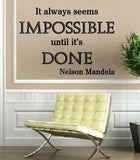 Nelson Mandela Impossible Quotation Wall Art Sticker Various Sizes V4