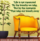 LIFE IS MEASURED QUOTE TYPE 1 WALL ART STICKER XLRG VINYL DECAL - Vinyl Lady Decals  - 5