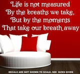 LIFE IS MEASURED QUOTE TYPE 1 WALL ART STICKER XLRG VINYL DECAL - Vinyl Lady Decals  - 4