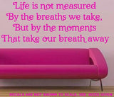 LIFE IS MEASURED QUOTE TYPE 1 WALL ART STICKER XLRG VINYL DECAL - Vinyl Lady Decals  - 3