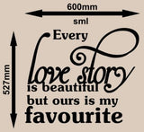 OUR LOVE STORY ROMANTIC QUOTE 1 WALL ART STICKER LRG VINYL DECAL - Vinyl Lady Decals  - 8