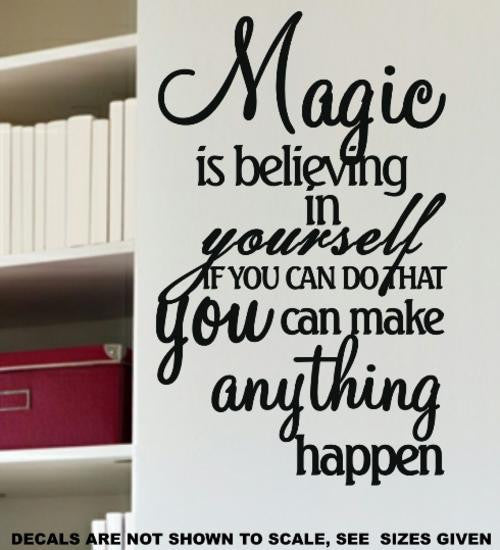 MAGIC IS BELIEVING IN YOURSELF INSPIRATIONAL QUOTATION 1 WALL ART STICKER XLRG VINYL DECAL - Vinyl Lady Decals  - 1