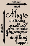 MAGIC IS BELIEVING IN YOURSELF INSPIRATIONAL QUOTATION 1 WALL ART STICKER XLRG VINYL DECAL - Vinyl Lady Decals  - 8