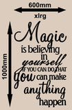 MAGIC IS BELIEVING IN YOURSELF INSPIRATIONAL QUOTATION 1 WALL ART STICKER XLRG VINYL DECAL - Vinyl Lady Decals  - 6