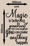MAGIC IS BELIEVING IN YOURSELF INSPIRATIONAL QUOTATION 1 WALL ART STICKER XLRG VINYL DECAL - Vinyl Lady Decals  - 9