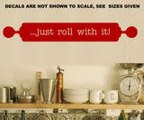 Just Roll With It Kitchen Wall Art Sticker Vinyl Decal Various Sizes