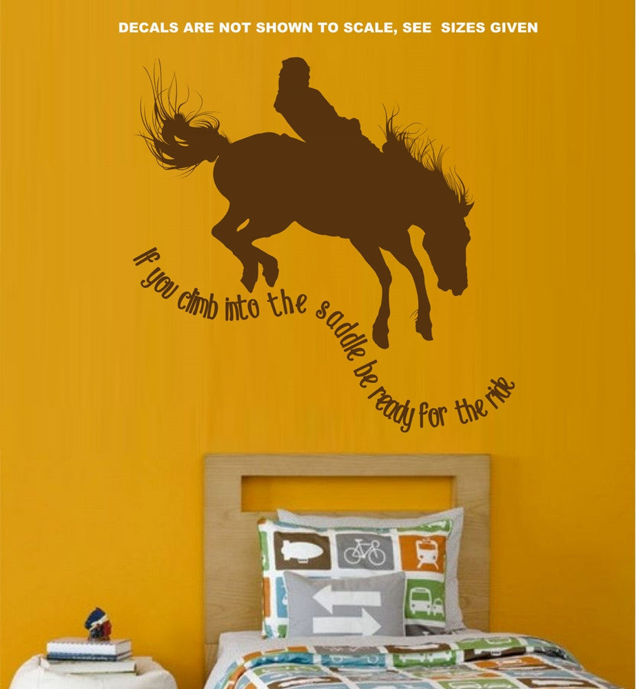 IF YOU GET INTO THE SADDLE, BE READY FOR THE RIDE WALL ART STICKER ...