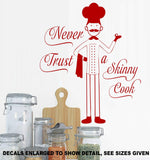 Never Trust A Skinny Cook Kitchen Wall Art Sticker Vinyl Decal Various Sizes