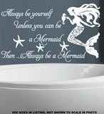 Always Be Yourself Unless You Can Be a Mermaid Quotation Wall Art Sticker Vinyl Decal Various Sizes