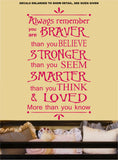 Always Remember You Are Braver Quotation Wall Art Sticker Vinyl Decal Various Sizes