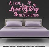 A True Love Story Never Ends Wall Art Sticker Vinyl Decal Various Sizes