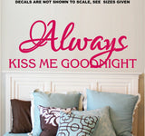 Always Kiss Me Goodnight Quotation Wall Art Sticker Vinyl Decal Various Sizes