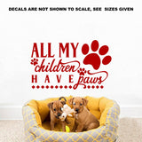 All My Children Have Paws Wall Art Sticker Vinyl Decal Various Sizes