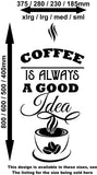 Coffee Is Always A Good Idea Quotation Wall Art Sticker Vinyl Decal Various Sizes