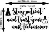 Be Patient Nail Technician Quotation Wall Art Sticker Vinyl Decal Various Sizes