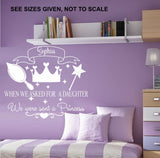 PERSONALISED WE ASKED FOR A DAUGHTER WE WERE SENT A PRINCESS QUOTE WALL ART STICKER VINYL DECAL VARIOUS SIZES