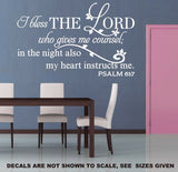 I Bless The Lord Who Gives Me Counsel Psalm 61:7 Bible Verse Quotation Wall Art Sticker Vinyl Decal Various Sizes