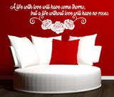 A Life With Love Roses Romantic Quotation Wall Art Sticker Vinyl Decal Various Sizes