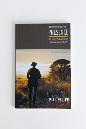 The Essential Presence: 40 Days to Increased Intimacy with God-Bill Elliff