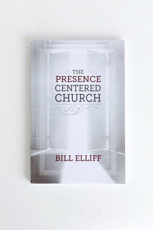 The Presence Centered Church-Bill Elliff