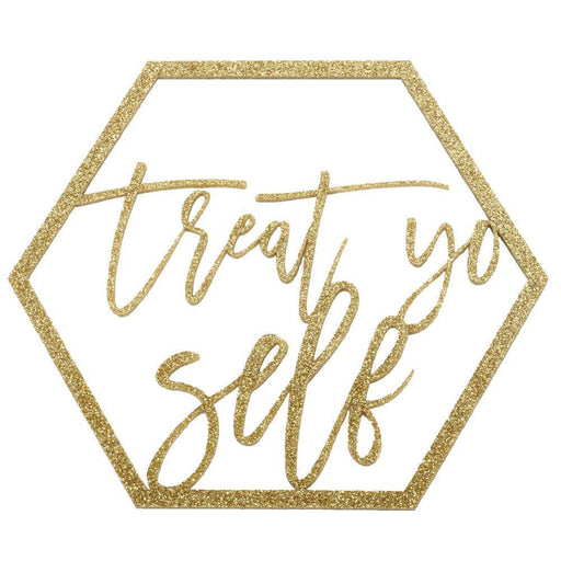 Laser Cut Glitter Acrylic Treat Yo Self Sign-Set of 1-Koyal Wholesale-