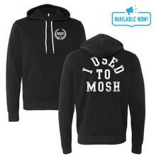 Load image into Gallery viewer, I Used To Mosh | Black Hoodie