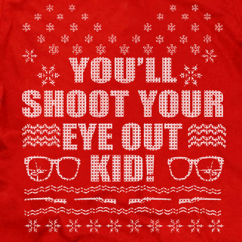 You'll Shoot Your Eye Out Sweater Tee