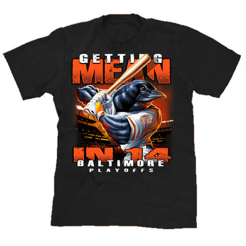 Getting Mean in '14 Baltimore Baseball T-shirt