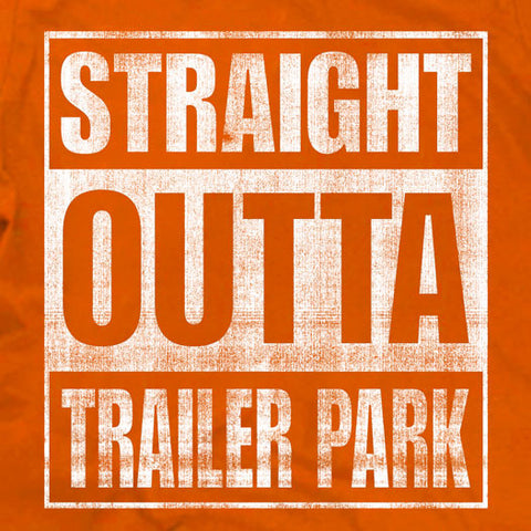 Straight Outta Trailer Park