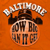 How Big Can it Get Baltimore Baseball Tshirt