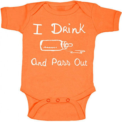Orange I drink and pass out onesie