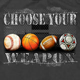 Choose your weapon sports shirt