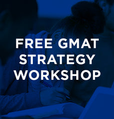GMAT Strategy Workshop 6/28/18 6pm
