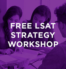 LSAT Strategy Workshop 4/24/18