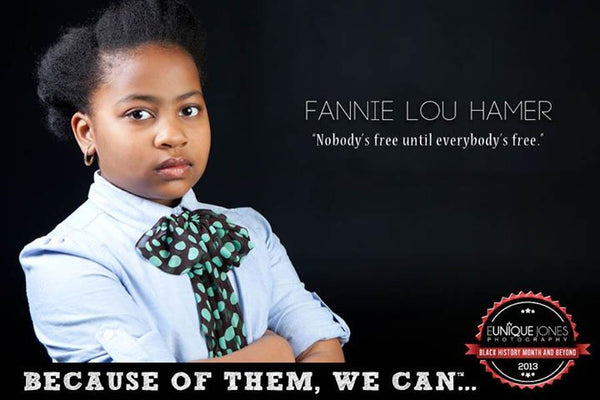 Fannie Lou Hamer Because Of Them We Can