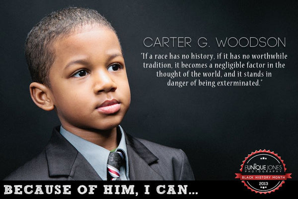 Carter G Woodson Because Of Them We Can