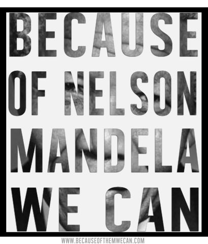 Because of Nelson Mandela, We Can - Free Digital Download