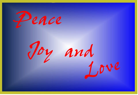 Peace, Joy and Love