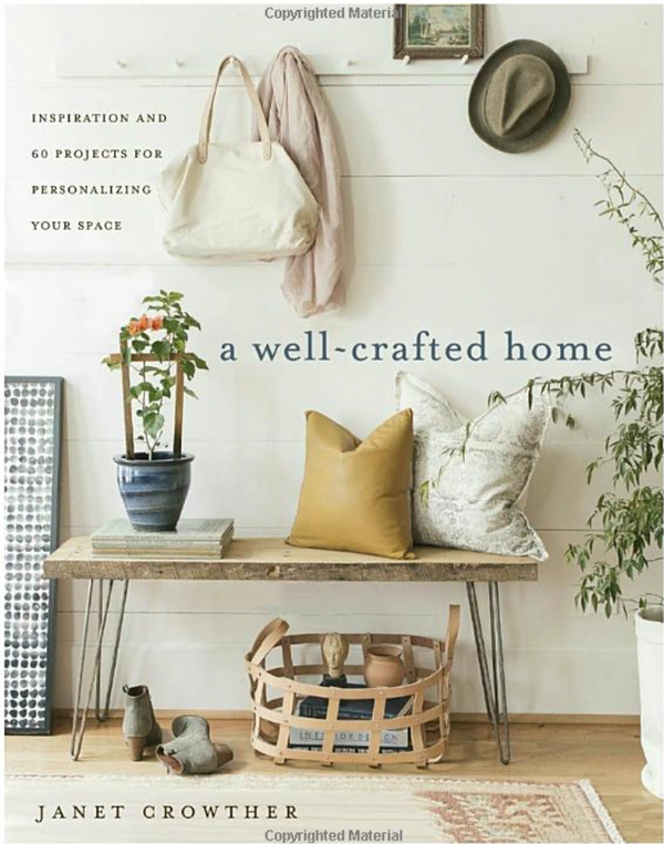 Book: A Well-Crafted Home - Inspiration and 60 Projects for Personalizing Your Space