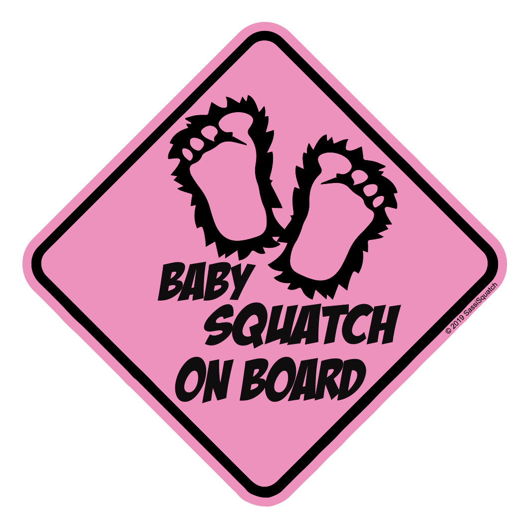 BABY SQUATCH ON BOARD! (PINK)