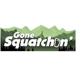 "WHOLESALE 25pack -- GONE ""A"" SQUATCHIN"""