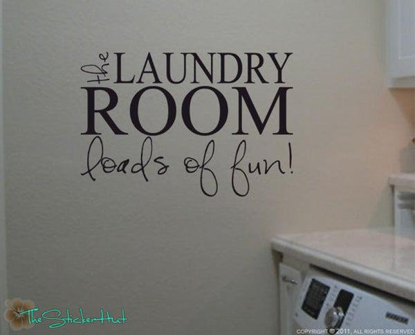 The Laundry Room Loads of Fun Sticker Decal - #1075