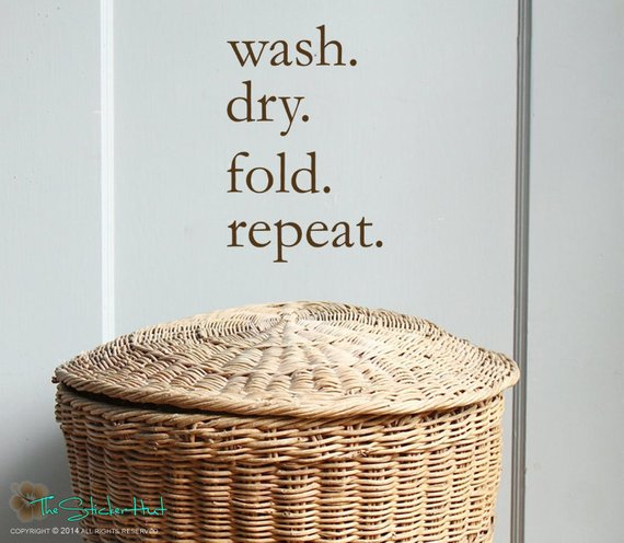 Wash Dry Fold Repeat Vinyl Decal Sticker - #1639