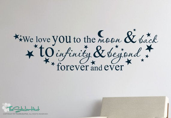 We love you to the moon and back to infinity and beyond Decal Sticker - #1688