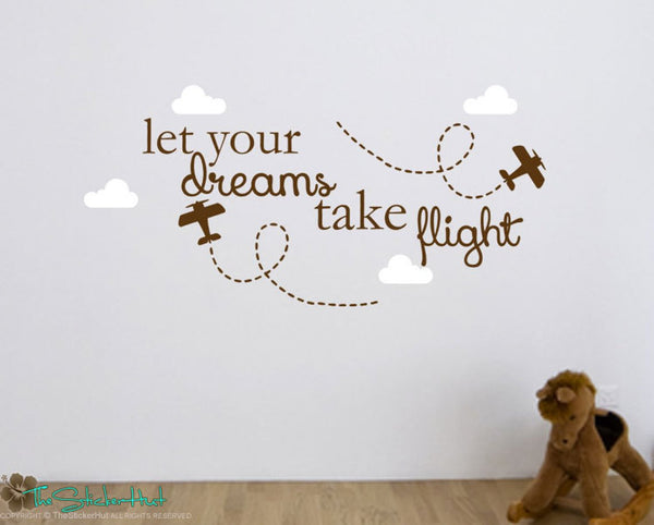 Let Your Dreams Take Flight Decal Sticker - #1699