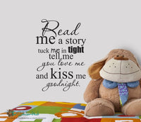 Read Me a Story Tuck Me In Tight Tell Me You Love Me and Kiss Me Goodnight Decal Sticker -  #1746